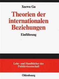Gu, Xuewu: Theorien der internationalen Beziehungen