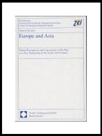 Gu, Xuewu (Hrsg.): Europe and Asia: Mutual Perceptions and Expectations on the Way to a New Partnership in the twenty-first Century