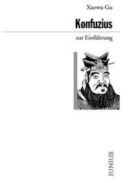 Gu, Xuewu: Konfuzius zur Einführung