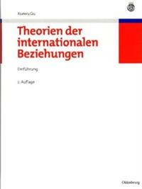 Gu, Xuewu: Theorien der internationalen Beziehungen – 2. Aufl.
