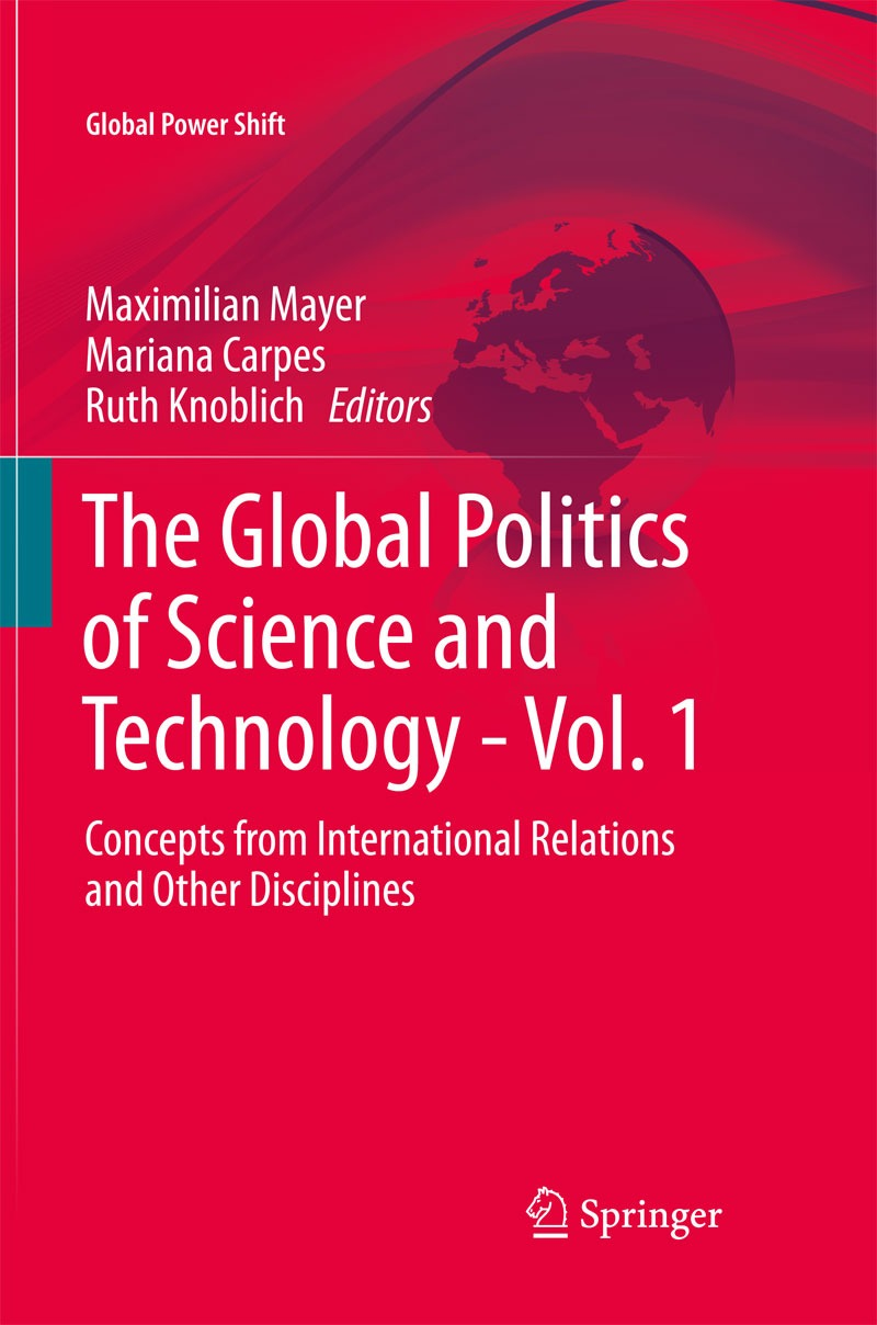 Mayer / Carpes / Knoblich (eds.): The Global Politics of Science and Technology Vol. I and II