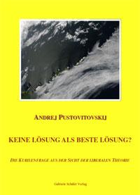 Pustovitovskij, Andrej: Keine Lösung als beste Lösung?: Die Kurilenfrage aus der Sicht der liberalen Theorie
