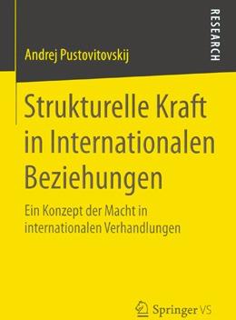 Pustovitovskij, Andrej: Strukturelle Kraft in Internationalen Beziehungen Ein Konzept der Macht in internationalen Verhandlungen