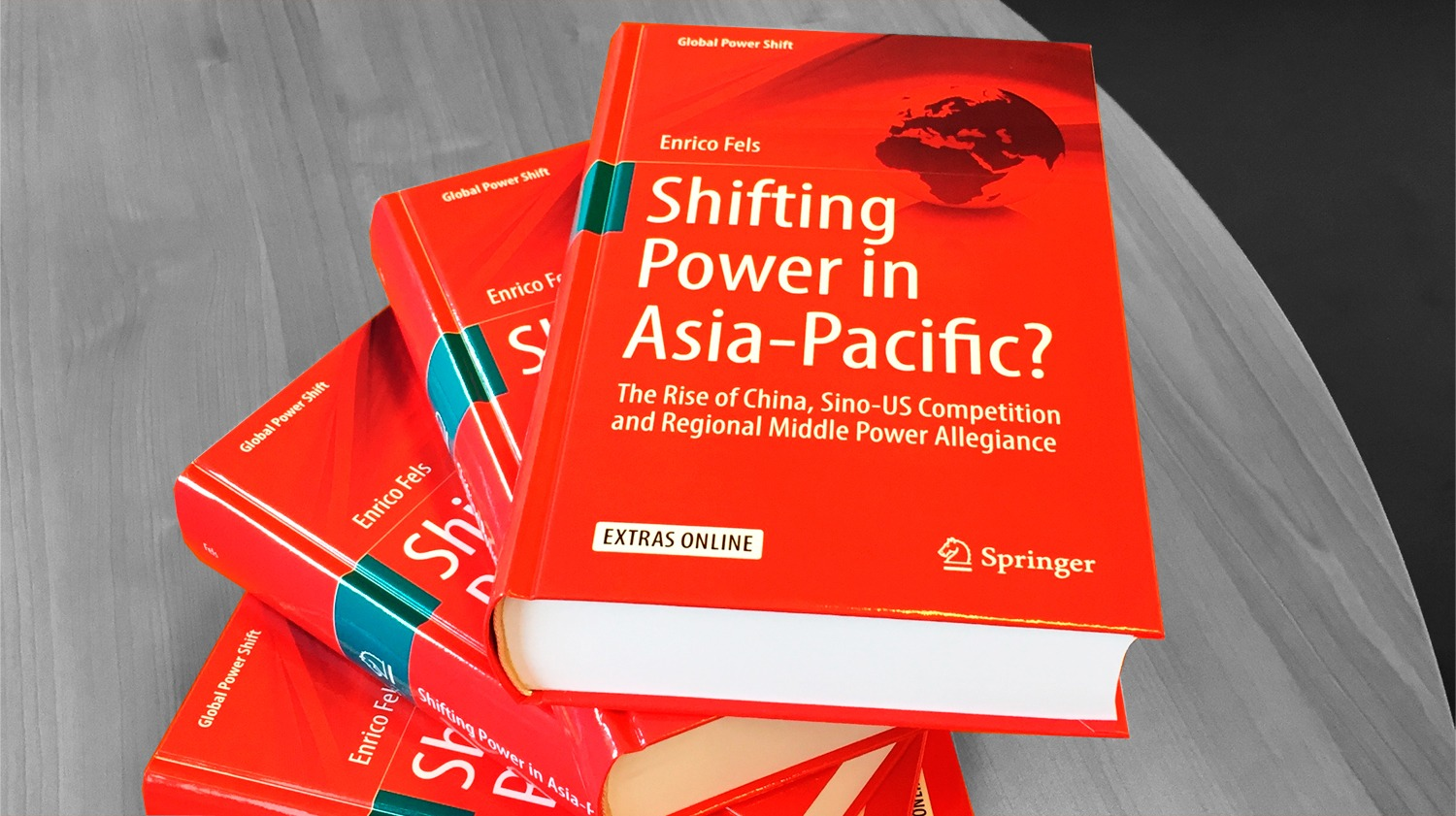 "E. Fels: ""Shifting Power in Asia-Pacific? The Rise of China, Sino-US Competition and Regional Middle Power Allegiance"""
