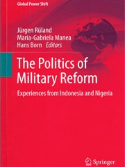 Rüland/Manea/Born (eds.): The Politics of Military Reform – Experiences from Indonesia and Nigeria