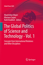 Mayer / Carpes / Knoblich (Eds.): The Global Politics of Science and Technology – Vol. 1 / Vol. II