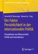 Ohnesorge, Hendrik W., Gu, Xuewu (Hrsg.): Der Faktor Persönlichkeit in der internationalen Politik