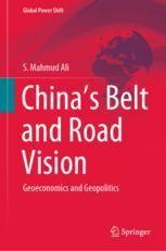 Ali, Syed Mahmud: China's Belt and Road Vision