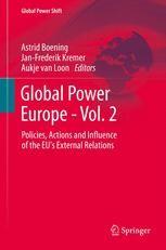Boening, Astrid, Kremer, Jan-Frederik, van Loon, Aukje (Eds.): Global Power Europe - Vol 2.