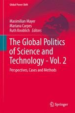 Mayer, Maximilian, Carpes, Mariana, Knoblich, Ruth (Eds.): The Global Politics of Science and Technology - Vol 2.